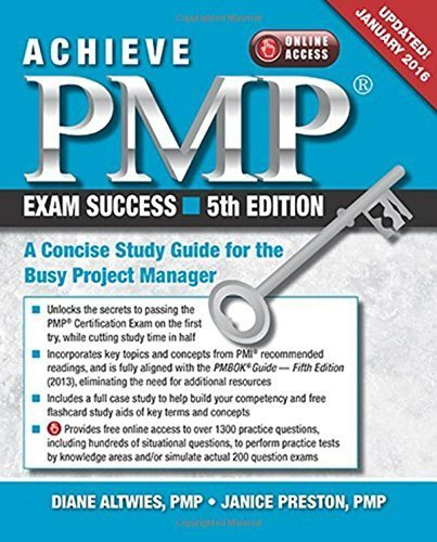Achieve PMP Exam Success: A Concise Study Guide for the Busy Project Manager, Updated January 2016 by Diane Altwies (2016-01-19)