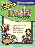 Busy People's Low-Fat Cookbook: 7 Ingredients or Less, Quick and Easy, Heart Healthy and Delicious