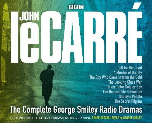 The Complete George Smiley Radio Dramas (BBC Radio 4 Dramatisations