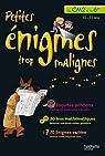 Petites énigmes trop malignes - Du CM2 à la 6e par Berger