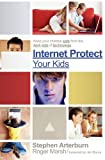 img - for Internet Protect Your Kids:: Keep Your Children Safe from the Dark Side of Technology book / textbook / text book