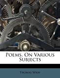 img - for Poems, On Various Subjects book / textbook / text book