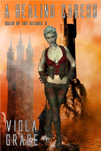 A Healing Caress (Tales of the Citadel Book - Citadel Hours The