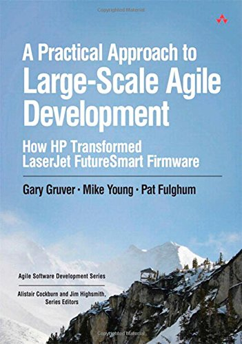 Price comparison product image A Practical Approach to Large-Scale Agile Development: How HP Transformed LaserJet FutureSmart Firmware (Agile Software Development Series)