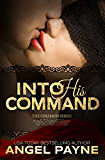 Into His Command -- A Contemporary Romance: The Cimarrons: Royals of Arcadia Island (The Cimarron Series Book 2)