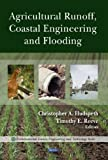 Agricultural Runoff, Coastal Engineering and Flooding, Christopher A. Hudspeth and Timothy E. Reeve, 1607410974