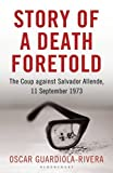 Story of a Death Foretold: Pinochet, the CIA and the Coup against Salvador Allende, 11 September 1973