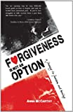 img - for Forgiveness is Not an Option: A Journey to Freedom and Healing book / textbook / text book