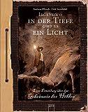 Irgendwo in der Tiefe gibt es ein Licht: Eine Erzählung über das Geheimnis der Höhlen: