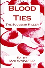 Blood Ties:  The Souvenir Killer (The Mackenzie Scott Mysteries Book 1)