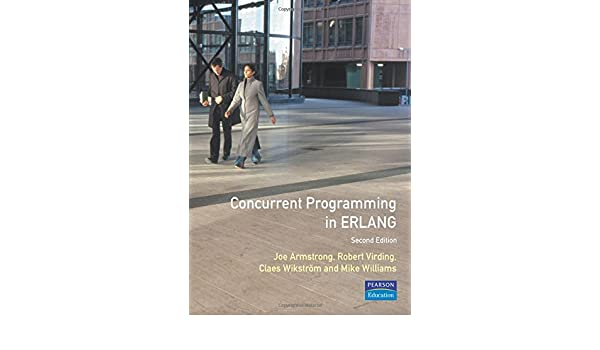 Concurrent Programming in Erlang (2nd Edition): 9780135083017
