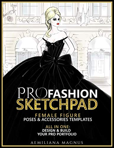 Price comparison product image PRO Fashion Sketchpad: Female Figure Poses & Accessories Templates: All in one:: Design & Build Your Pro Portfolio