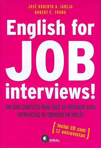 English for Job Interviews! Um Guia Completo Para Voce Se Preparar Para Entrevistas de Emprego em Inglês (+ CD Audio)