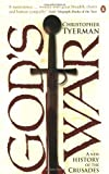 God's War: A New History of the Crusades by Christopher Tyerman front cover