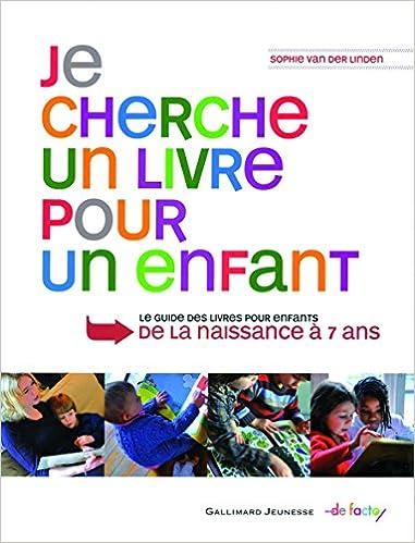 Amazon Fr Je Cherche Un Livre Pour Un Enfant Guide Des