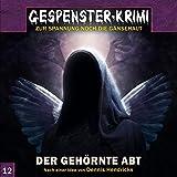 Gespenster-Krimi / Zur Spannung noch die Gänsehaut: Gespenster Krimi 12: Der gehörnte Abt