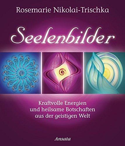 Seelenbilder: Kraftvolle Energien und heilsame Botschaften aus der geistigen Welt Gebundenes Buch – 21. Juli 2014 Rosemarie Nikolai-Trischka Ansata 3778774972 Esoterik