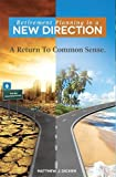 Retirement Planning in a New Direction, Matthew J. Dicken, 1599323192