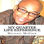 My Quarter Life Experience | Michael McCain