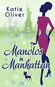 Manolos In Manhattan (Marrying Mr Darcy, Book 3) by [Oliver, Katie]