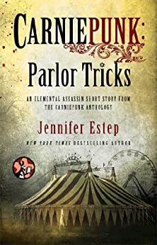 Carniepunk: Parlor Tricks (Elemental Assassin series) by [Estep, Jennifer]