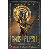 Gods of the Flesh: A Skeptic's Journey Through Sex, Politics and Religion