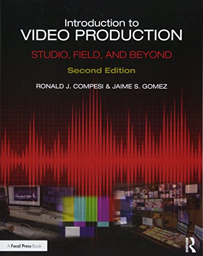 - Introduction to Video Production: Studio, Field, and Beyond
