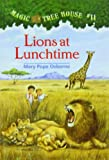 Lions at Lunchtime (Magic Tree House)
