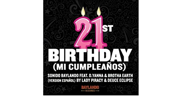 21st Birthday (Mi Cumpleaños) by Sonido Baylando on Amazon ...