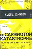 Die Carringtonkatastrophe: Wenn die ganze Welt dich jagt