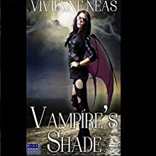 Vampire's Shade 1: Vampire's Shade Collection Audiobook by Vivienne Neas Narrated by Evelyn Marcail