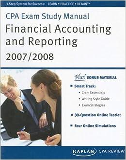 CPA Exam Study Manual: Financial Accounting and Reporting 2007/2008 (Kaplan CPA Exam Study Manual: Financial Accounting & Reporting)