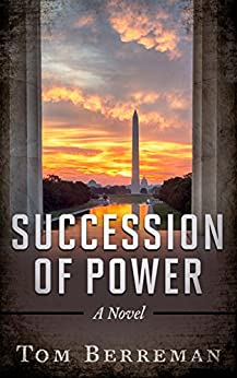 Succession of Power: A Political Espionage Thriller by [Berreman, Tom]