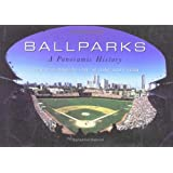 Ballparks: A Panoramic History