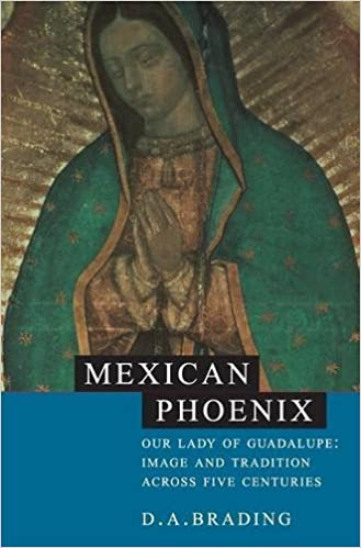 Ebook téléchargement gratuitMexican Phoenix: Our Lady of Guadalupe: Image and Tradition across Five Centuries en français PDF ePub by D. A. Brading