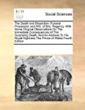 The Death and Dissection, Funeral Procession and Will, of Mrs Regency with Some Original Observations on the Immediate Consequences of This Surprisi, See Notes Multiple Contributors, 0699125871