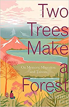 Book's Cover of Two Trees Make a Forest: On Memory, Migration and Taiwan (Anglais) Relié – 7 novembre 2019