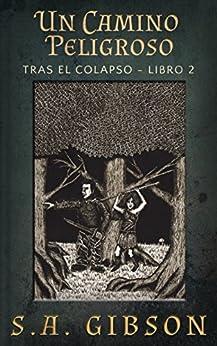 Un Camino Peligroso (Spanish Edition) by [Gibson, S. A.]