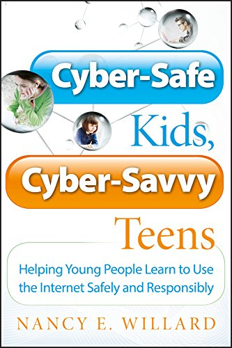 Download Cyber-Safe Kids, Cyber-Savvy Teens: Helping Young People Learn To Use the Internet Safely and Responsibly pdf