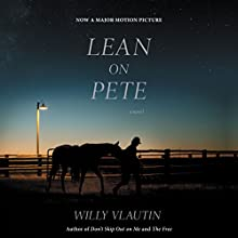 Lean on Pete: A Novel Audiobook by Willy Vlautin Narrated by Willy Vlautin