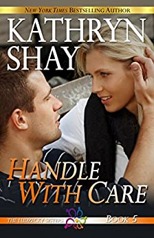 HANDLE WITH CARE (The Ludzecky Sisters Book 5) by [Shay, Kathryn]