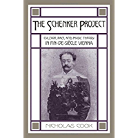 The Schenker Project: Culture, Race, and Music Theory in Fin-de-siècle Vienna: Culture, Race, and Music Theory in Fin-de… book cover