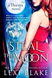 Steal the Moon (Thieves) (Volume 3)