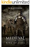 Medieval IV - Ring of Steel (The Medieval Sagas Book 4)
