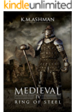 Medieval IV - Ring of Steel (The Medieval Sagas Book 4) (English Edition)