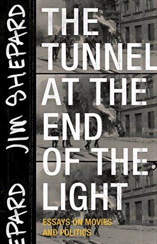 (The Tunnel at the End of the Light: Essays on Movies and Politics)