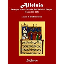 Alleluia: Interpretazioni ebraiche dell'Hallel di Pasqua (Salmi 113-118) (Tradizioni di Israele) (Italian Edition)
