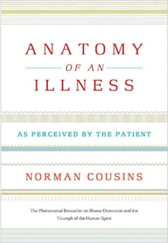 Anatomy of an Illness: As Perceived by the Patient (Twentieth ...