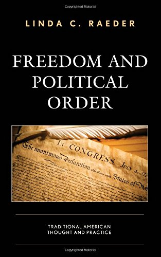Freedom and Political Order: Traditional American Thought and Practice
