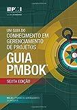 Um Guia do Conhecimento em Gerenciamento de Projetos (Guia PMBOK) 6ª edição
